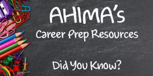 AHIMA's Career Prep Resources – Did You Know?